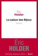 La saison des bijoux - Eric Holder