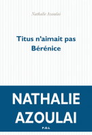 lisez le premier chapitre de Titus n'aimait pas Bérénice (parution le 2015-08-20)