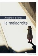 lisez le premier chapitre de La maladroite (parution le 2015-08-19)