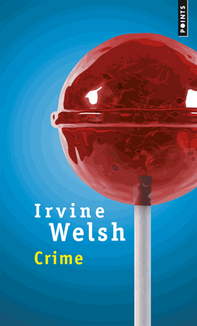 Crime de Irvine Welsh
