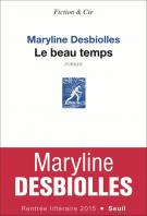 Le beau temps - Maryline Desbiolles