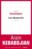 Les désœuvrés - Aram Kebabdjian