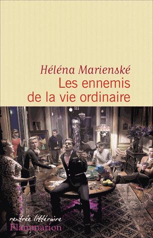 Les ennemis de la vie ordinaire de Héléna Marienské