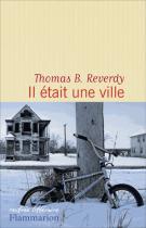 Il était une ville - Thomas B. Reverdy