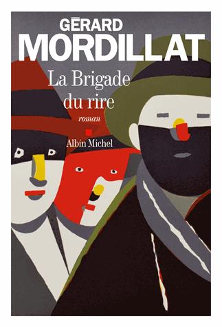La brigade du rire de Gérard Mordillat