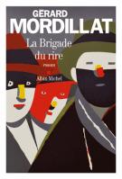 La brigade du rire - Gérard Mordillat