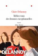 Méfiez-vous des femmes exceptionnelles - Claire Delannoy