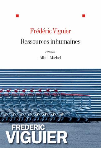 Ressources inhumaines de Frédéric Viguier