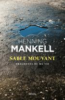 Sable mouvant - Fragments de ma vie - Henning Mankell