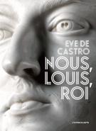 lisez le premier chapitre de Nous, Louis, homme, roi (parution le 2015-08-26)