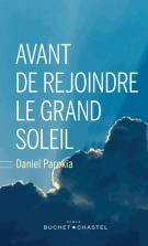 Avant de rejoindre le grand soleil - Daniel Parokia