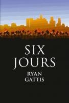 Six jours - Ryan Gattis