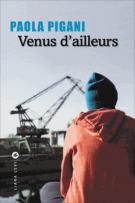 Venus d'ailleurs - Paola Pigani