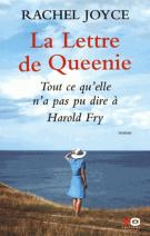 lisez le premier chapitre de La lettre de Queenie  - Tout ce qu'elle n'a pas pu dire à Harold Fry (parution le 2015-06-04)