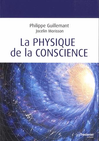 La physique de la conscience de Philippe Guillement