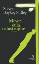 lisez le premier chapitre de Meyer et la catastrophe (parution le 2015-10-15)