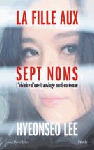 lisez le premier chapitre de La fille aux sept noms  - L'histoire d'une transfuge nord-coréenne (parution le 2015-09-23)