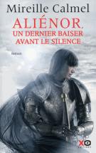lisez le premier chapitre de Aliénor, un dernier baiser avant le silence (parution le 2015-10-08)