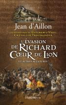 lisez le premier chapitre de L'évasion de Richard cœur de lion et autres aventures (parution le 2015-10-21)