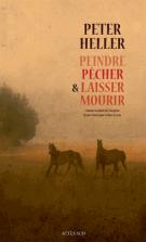 lisez le premier chapitre de Peindre, pêcher & laisser mourir (parution le 2015-10-07)