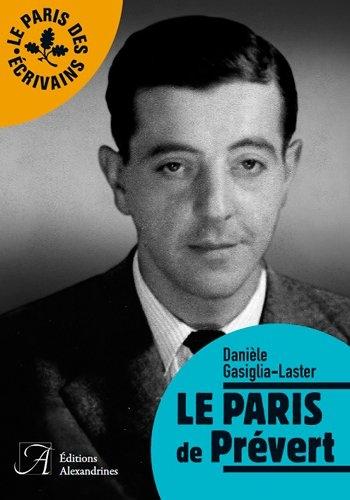 Le Paris de Prévert de Danièle Gasiglia-Laster