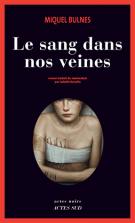 Le sang dans nos veines - Miquel Bulnes