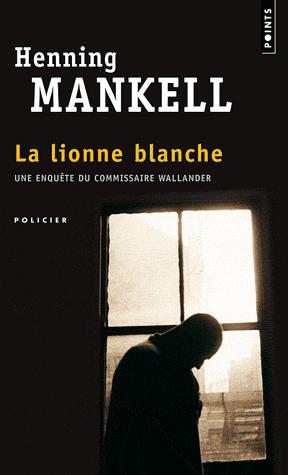 La lionne blanche de Henning Mankell