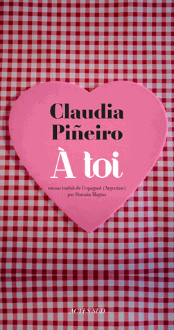À toi de Claudia Pineiro