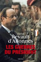 Les guerres du président - David  Revault d'Allonnes