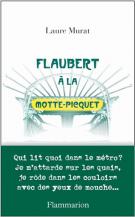 Flaubert à la Motte-Picquet - Laure Murat