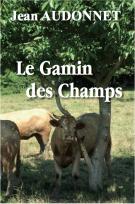 lisez le premier chapitre de Le gamin des champs (parution le 2015-11-06)