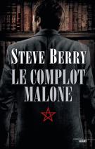 lisez le premier chapitre de Le complot Malone (parution le 2015-11-05)