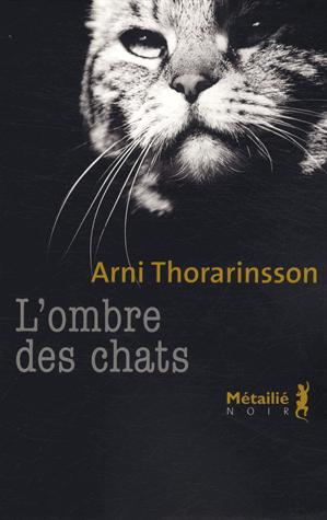L'ombre des chats de Arni Thorarinsson