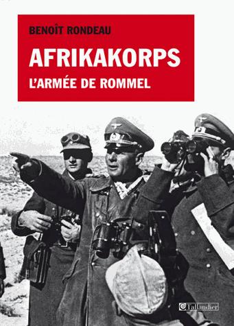 Afrikakorps  - L'armée de Rommel de Benoît Rondeau