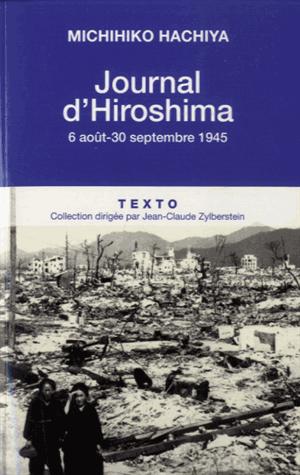 Journal d'Hiroshima  - 6 août-30 septembre 1945 de Michihiko Hachiya