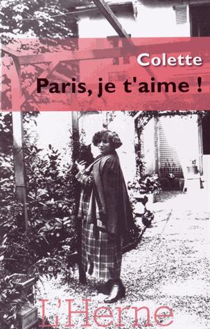 Paris, je t'aime ! de Sidonie-Gabrielle Colette