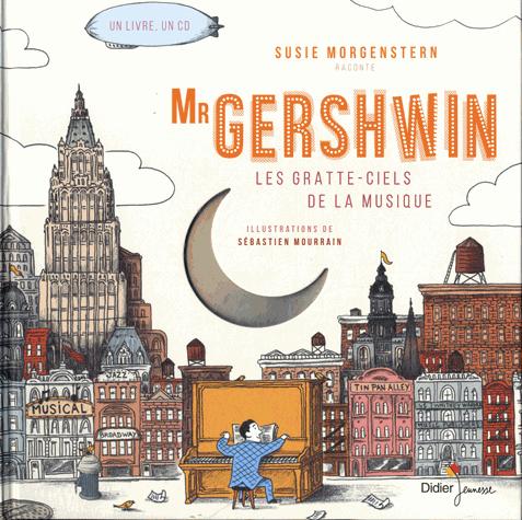 Mr Gershwin  - Les gratte-ciels de la musique de Sébastien Mourrain
