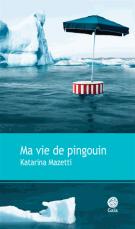 lisez le premier chapitre de Ma vie de pingouin (parution le 2015-03-18)