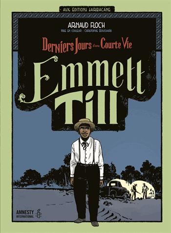 Emmett Till  - Derniers jours d'une courte vie  de Arnaud Floc'h