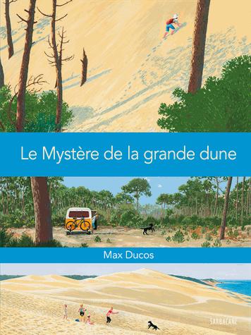 Le mystère de la grande dune de Max Ducos