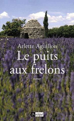 Le puits aux frelons de Arlette Aguillon