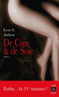 De cuir et de soie de Lysa S.  Ashton