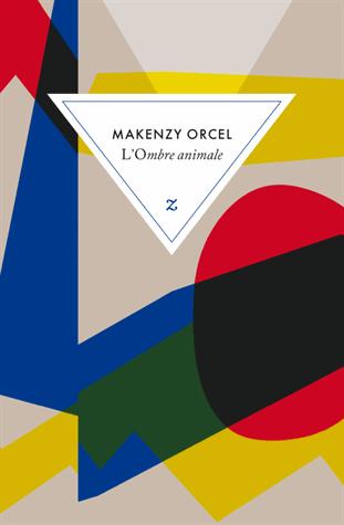 L'ombre animale de Makenzy Orcel