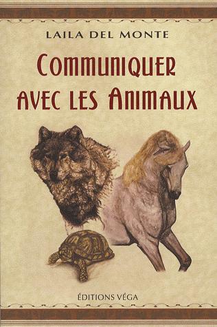 Communiquer avec les animaux de Laila Del Monte
