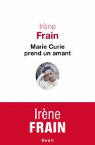lisez le premier chapitre de Marie Curie prend un amant (parution le 2015-10-08)