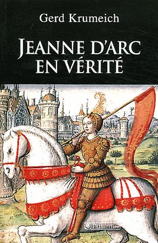 Jeanne d'Arc en vérité de Gerd Krumeich