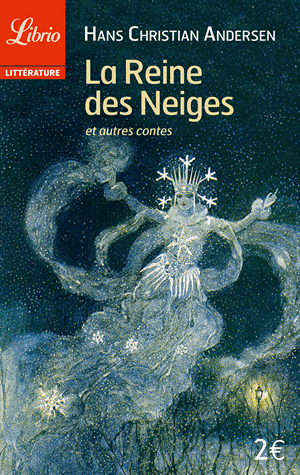 La Reine des Neiges et autres contes de Hans Christian  Andersen