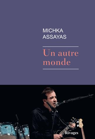Un autre monde de Michka Assayas