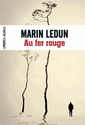 Au fer rouge de Marin Ledun