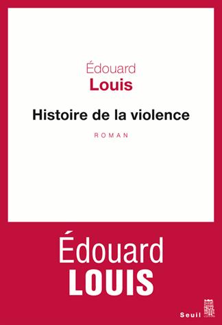 Histoire de la violence de Edouard Louis